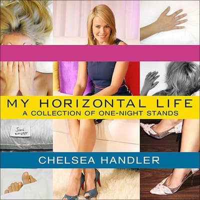My Horizontal Life by Chelsea Handler audiobook