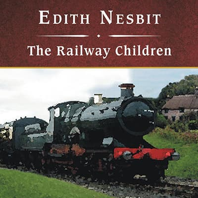 The Railway Children, with eBook by E. Nesbit audiobook