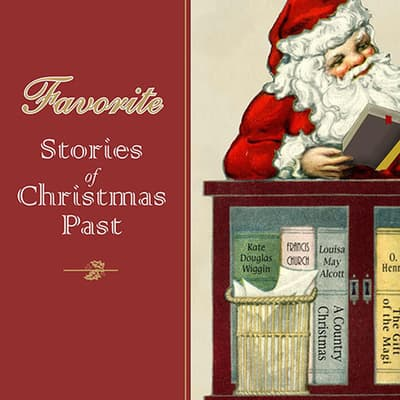 Favorite Stories of Christmas Past, with eBook by various authors audiobook