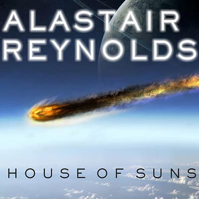 House of Suns by Alastair Reynolds audiobook