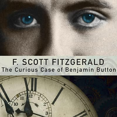 The Curious Case of Benjamin Button and Other Jazz Age Tales by F. Scott Fitzgerald audiobook
