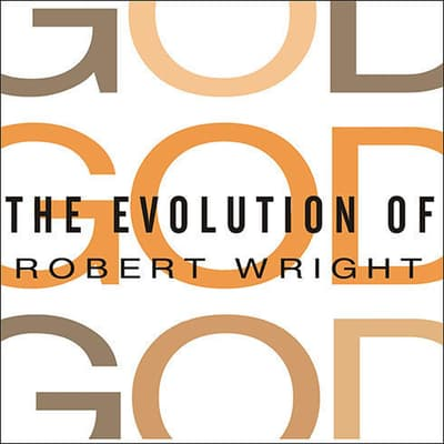 The Evolution of God by Robert Wright audiobook