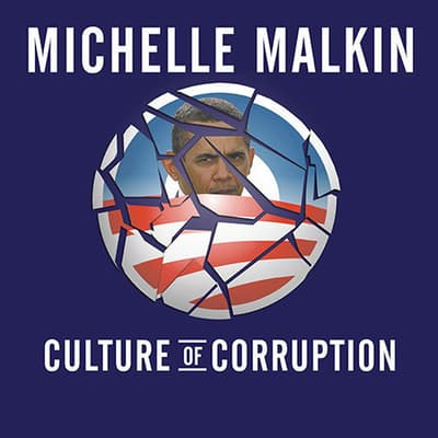 Culture of Corruption by Michelle Malkin audiobook