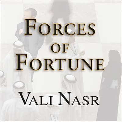 Forces of Fortune by Vali Nasr audiobook