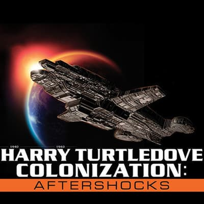 Colonization: Aftershocks by Harry Turtledove audiobook