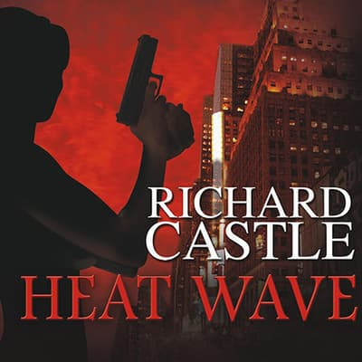 Heat Wave by Richard Castle audiobook