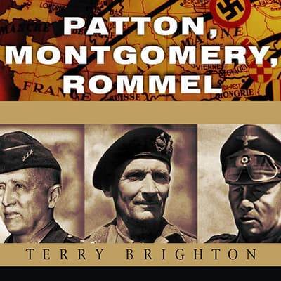 Patton, Montgomery, Rommel by Terry Brighton audiobook