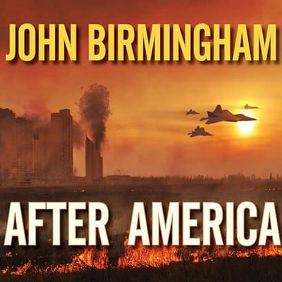 After America by John Birmingham audiobook