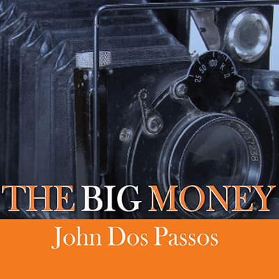 The Big Money by John Dos Passos audiobook