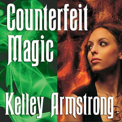 Counterfeit Magic by Kelley Armstrong audiobook