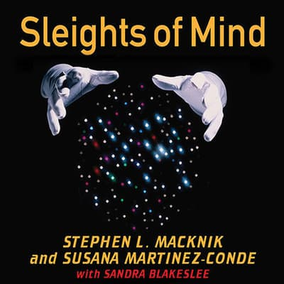 Sleights of Mind by Stephen L. Macknik audiobook