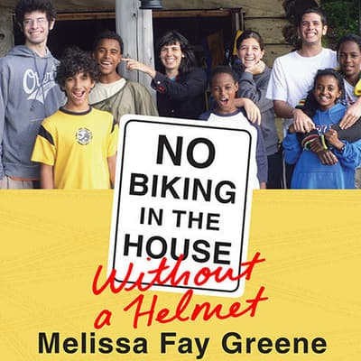 No Biking in the House Without a Helmet by Melissa Fay Greene audiobook