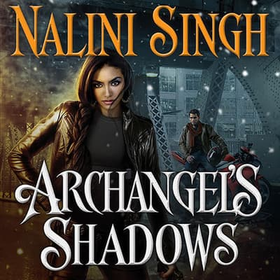 Archangel's Shadows by Nalini Singh audiobook