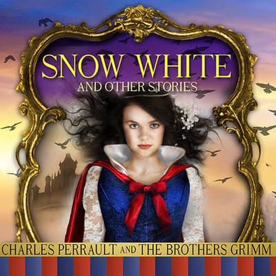 Snow White and Other Stories by the Brothers Grimm audiobook