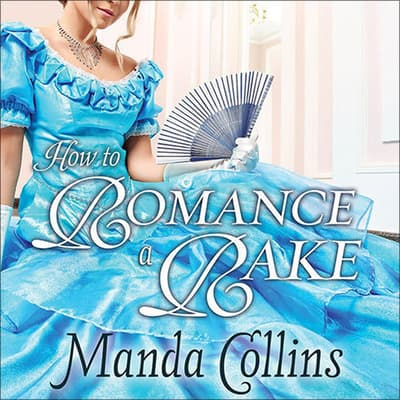 How to Romance a Rake by Manda Collins audiobook