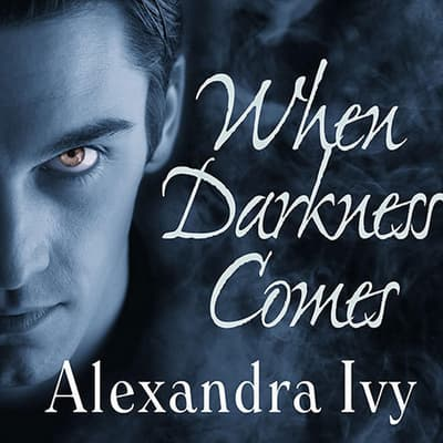 When Darkness Comes by Alexandra Ivy audiobook