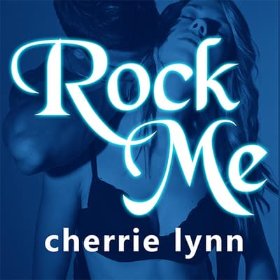 Rock Me by Cherrie Lynn audiobook