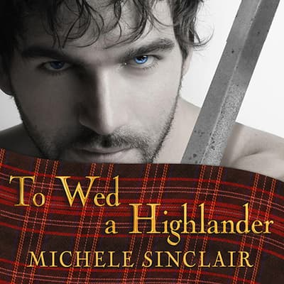 To Wed a Highlander by Michele Sinclair audiobook