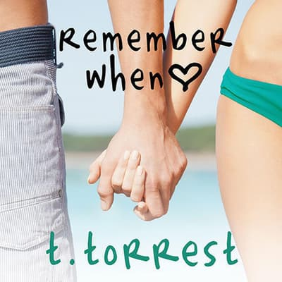Remember When by T. Torrest audiobook