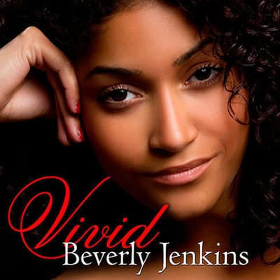 Vivid by Beverly Jenkins audiobook