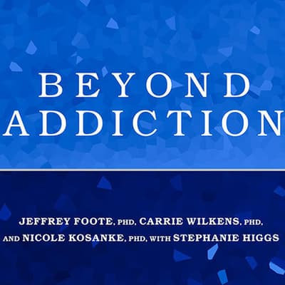 Beyond Addiction by Jeffrey Foote audiobook