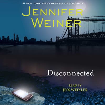 Disconnected by Jennifer Weiner audiobook