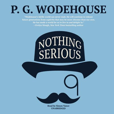 Nothing Serious by P. G. Wodehouse audiobook