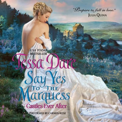 Say Yes to the Marquess by Tessa Dare audiobook