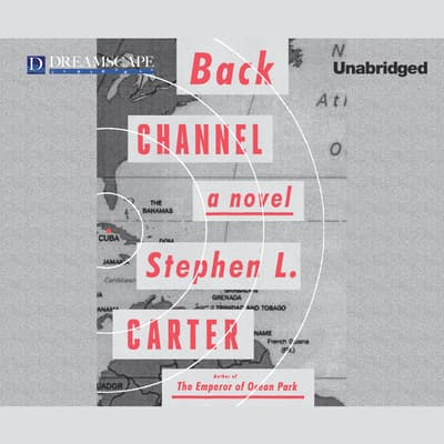 Back Channel by Stephen L. Carter audiobook
