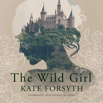 The Wild Girl by Kate Forsyth audiobook