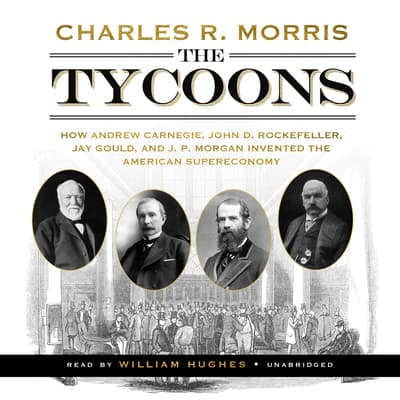 The Tycoons by Charles R. Morris audiobook
