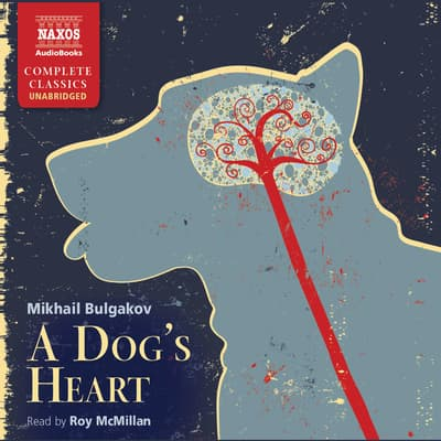 A Dog's Heart by Mikhail Bulgakov audiobook