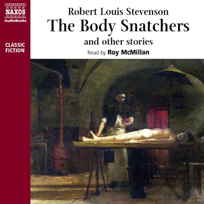 The Body Snatcher and Other Stories by Robert Louis Stevenson audiobook
