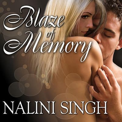 Blaze of Memory by Nalini Singh audiobook