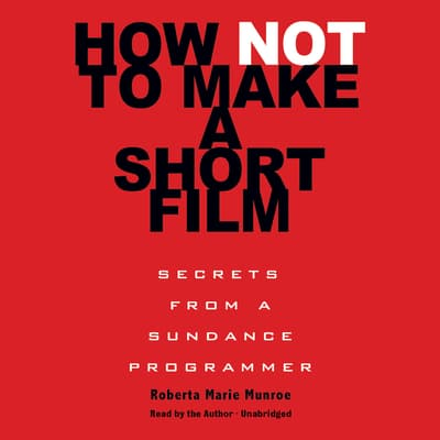 How Not to Make a Short Film by Roberta Marie Munroe audiobook