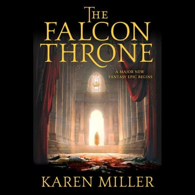 The Falcon Throne by Karen Miller audiobook