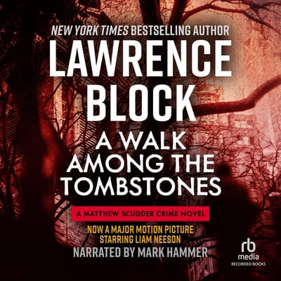 A Walk Among the Tombstones by Lawrence Block audiobook