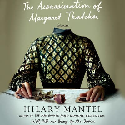 The Assassination of Margaret Thatcher by Hilary Mantel audiobook