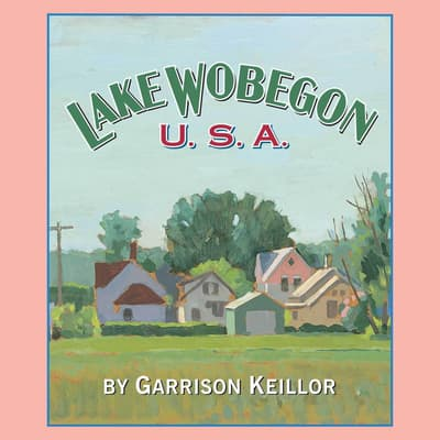 Lake Wobegon U.S.A. by Garrison Keillor audiobook