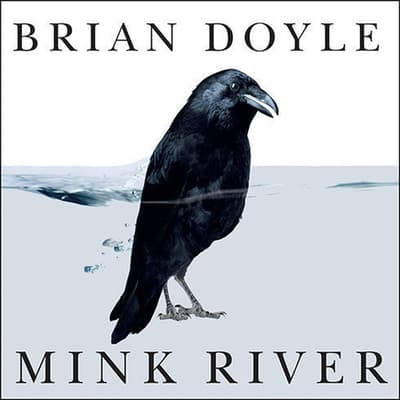 Mink River by Brian Doyle audiobook