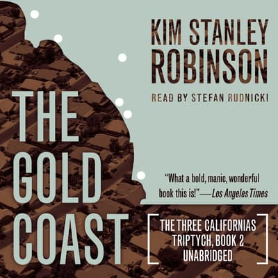 The Gold Coast  by Kim Stanley Robinson audiobook