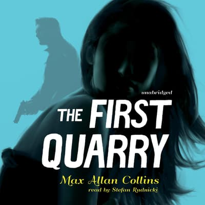 The First Quarry  by Max Allan Collins audiobook