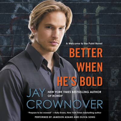 Better When He's Bold by Jay Crownover audiobook