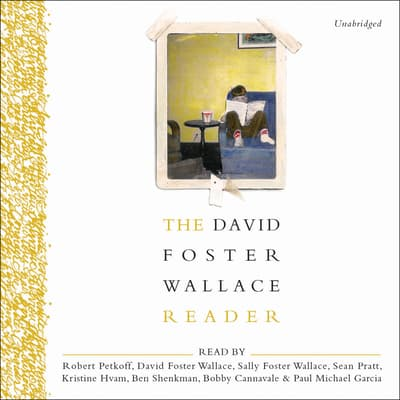 The David Foster Wallace Reader by David Foster Wallace audiobook