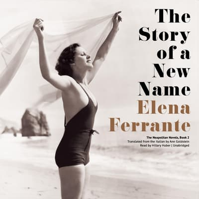 The Story of a New Name by Elena Ferrante audiobook