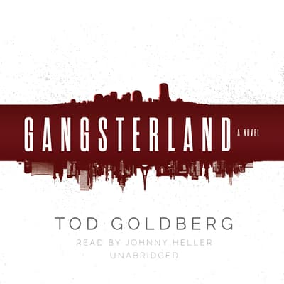 Gangsterland by Tod Goldberg audiobook
