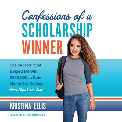 Confessions of a Scholarship Winner by Kristina Ellis audiobook