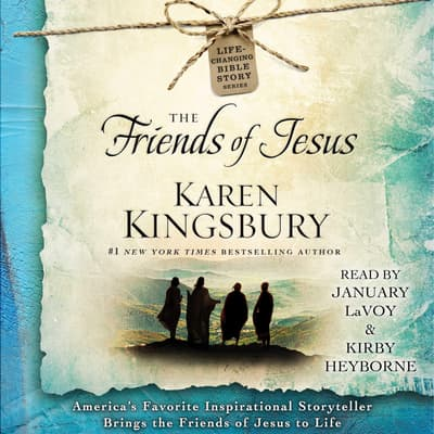 The Friends of Jesus by Karen Kingsbury audiobook