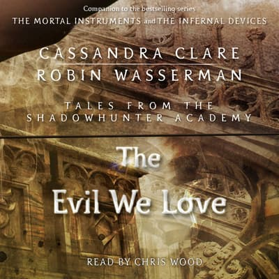 The Evil We Love by Cassandra Clare audiobook