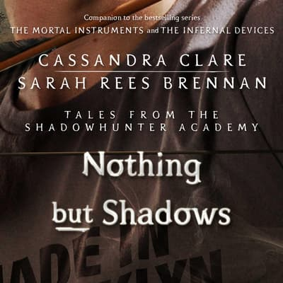 Nothing But Shadows by Cassandra Clare audiobook
